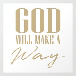 God will make a way,Christian,Bible Quote Art Print