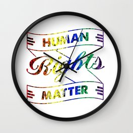 Human Rights Matter. No,matter who,you are! Wall Clock