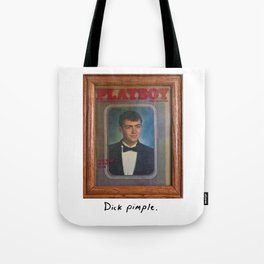 """""""Dick Pimple"""" Tote Bag"""