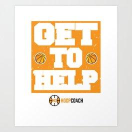 Get To Help Basketball Hoop Coach Art Print