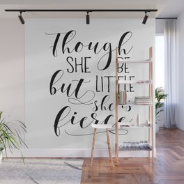 PRINTABLE Art,Though She Be But Little She Is Fierce,Nursery Decor,Quote Prints,Wall Art Wall Mural