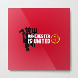 Manchester Is United Metal Print