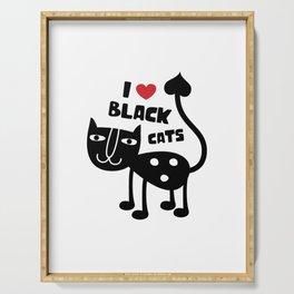 I love black cats. Serving Tray