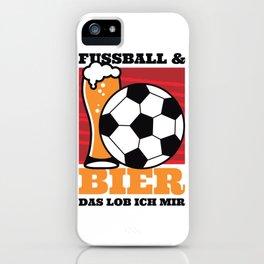 Fussball Bier Das Lob  Ich Mir iPhone Case