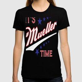 It's Mueller Time Funny Robert Mueller Trump Impeachment Investigation Design T-shirt