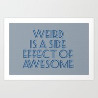 weird Art Prints featuring Weird by Jude's