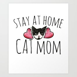 Stay at home cat mom Art Print