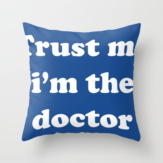 Doctor Who - Trust me i'm the doctor Throw Pillow