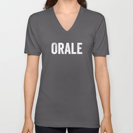 Orale, Orale Guey, Chicano Gift, Chicana Gift, Vatos Locos, Cholo Unisex V-Neck