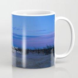 You Were Alone Before They Left You II Coffee Mug