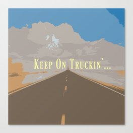 KEEP ON TRUCKIN'... Canvas Print