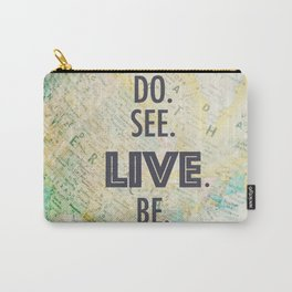 Do See Live Be - World Background Carry-All Pouch