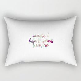 maybe I don't want heaven Rectangular Pillow