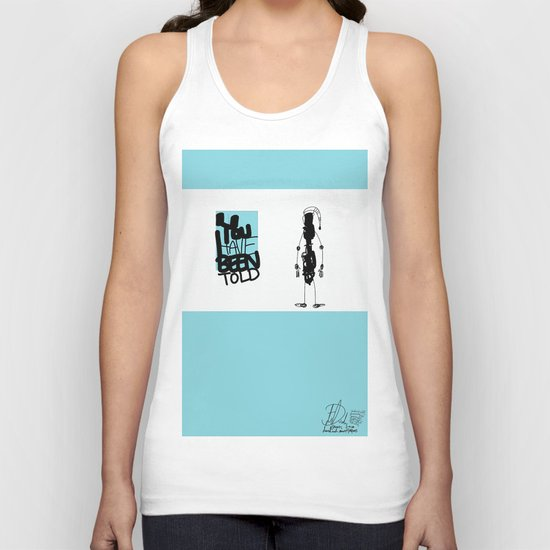 You've Been Told Unisex Tank Top