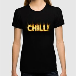 CHILL -TEE/HOODIE/BAG etc T-shirt