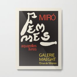 Joan Miro. Vintage poster for presentation Femmes at the Galerie Maeght, 1965. Metal Print