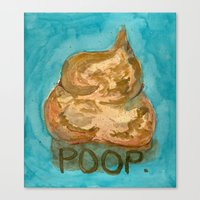 poop Canvas Prints featuring POOP. by Gean Shanks