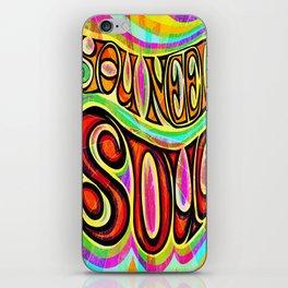 You Need Soul iPhone Skin