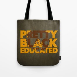 Pretty, Black and Educated African American Black College Woman Tote Bag