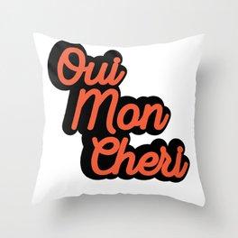 Qui Mon Cheri Quote Throw Pillow