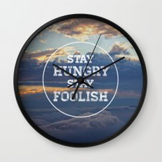 Stay Hungry Stay Foolish Wall Clock