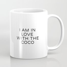 i am in love with the coco,fashion print,fashionista,girls room decor,girly,quote poster,qutes Coffee Mug