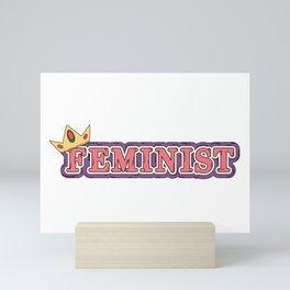 Feminist - Feminism - Queen Mini Art Print
