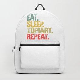Eat Sleep Repeat Shirt Eat Sleep Topiary Repeat Funny Gift Backpack