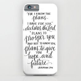 I Know the Plans - Jeremiah 29:11 iPhone Case