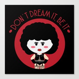 Don´t dream it, be it Canvas Print