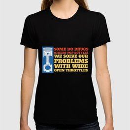 Mens We Solve Our Problems With Wide Open Throttles I Car Tuner graphic T-shirt