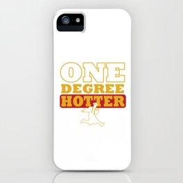 Graduating Student College Graduate One Degree Hotter Graduation Gift iPhone Case