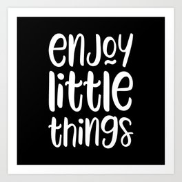 Enjoy little things motivational quote Art Print