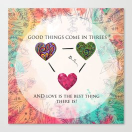 Love comes in threes Canvas Print