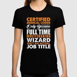 Certified Medical Coder Not A Job Title T-shirt