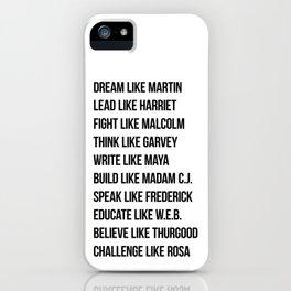 Dream Like Martin Lead Like Harriet Fight Like Malcolm iPhone Case