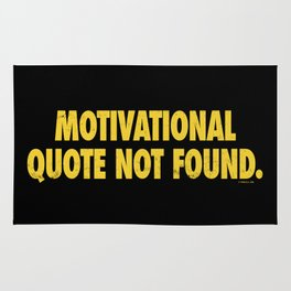 Motivational Quote Not Found Rug