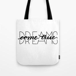 dreams come true Tote Bag