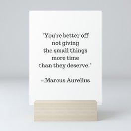 STOIC philosophy quotes - Marcus Aurelius - The small things Mini Art Print