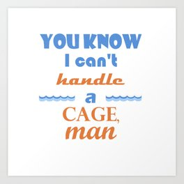 Point Break - Can't Handle A Cage Art Print