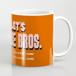 Let's Be Bros Coffee Mug