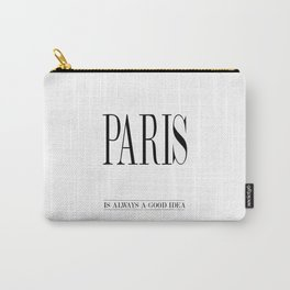 PARIS is always a good idea – Quote Carry-All Pouch