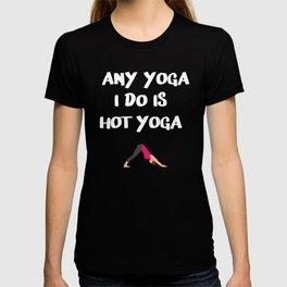 """ANY YOGA I DO IS HOT YOGA"" DESIGN T-shirt"