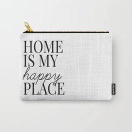 home is my happy place Carry-All Pouch