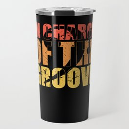 Bassist Saying IN CHARGE OF THE GROOVE Bassist Travel Mug