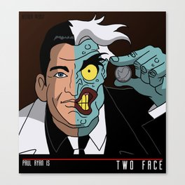 PAUL RYAN IS TWO FACE Canvas Print