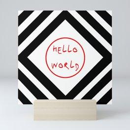 hello world 7 Mini Art Print