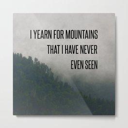 Mountain Yearning  Metal Print