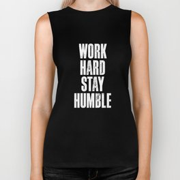 Work Hard, Stay Humble black and white monochrome typography poster design home decor bedroom wall Biker Tank