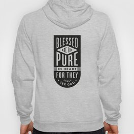 Blessed are the pure in heart Hoody